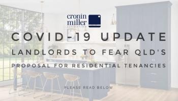 Covid-19 Update - Landlords to Fear QLD's Proposal for Residential Tenancies