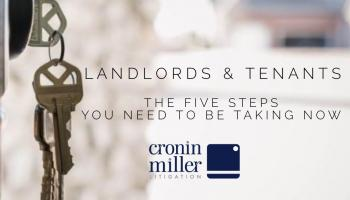 Landlords & Tenants - The FIVE Steps You Need to be Taking Now